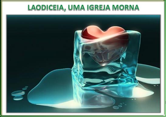 LIÇÃO 9 - LAODICEIA, UMA IGREJA MORNA