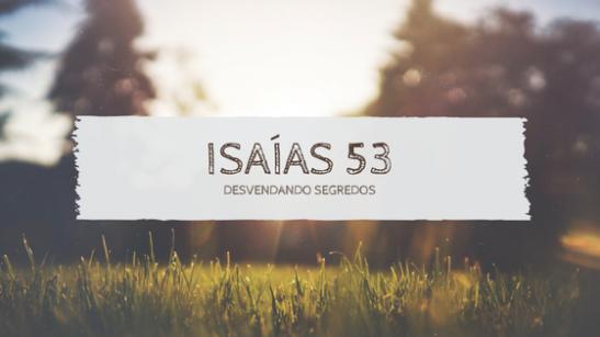 isaias+ciquenta+e+tres+Desvendando+segredos+Versiculo+do+dia+Palavra+vivalamington.png